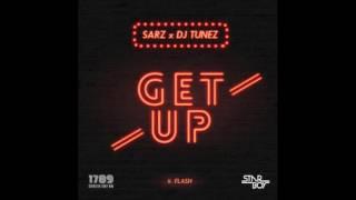 Sarz Ft DJ Tunez – Get Up Ft Flash