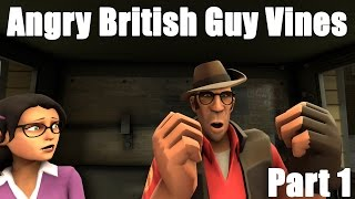 [SFM] Angry British Guy Vines [Part 1]