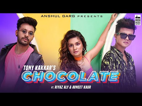 Tony kakkar- chocolate lyrics | Riyaz | Avneet