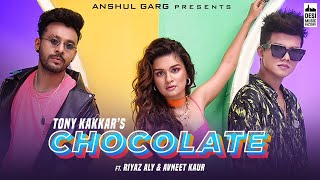 Chocolate - Tony Kakkar ft. Riyaz Aly & Avneet Kaur   Satti Dhillon   Anshul Garg