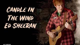 Ed Sheeran - Candle In The Wind (lyrics)