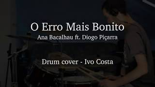O Erro Mais Bonito (Ana Bacalhau Ft. Diogo Piçarra)   Drum Cover By Ivo Costa