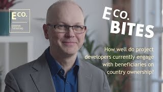 E Co. bites: How well do project developers currently engage with beneficiaries on country ownership?