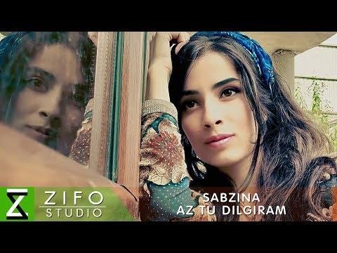 Сабзина - Аз ту дилгирам (Клипхои Точики 2019)