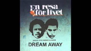 """Eagle-Eye Cherry & Darin - """"Dream Away"""""""