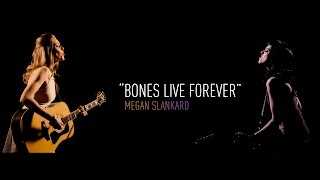 Bones Live Forever  <b>Megan Slankard</b> Official Video