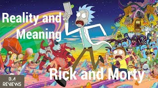 BA Reviews: The Reality and Meaning of Rick and Morty