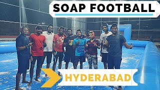 Soap football Hyderabad