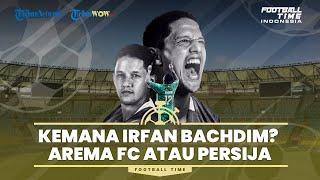 FOOTBALL TIME: Rumor Kemana Irfan Bachdim Selanjutnya? Arema FC atau Persija