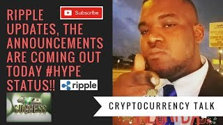 Ripple XRP latest update, THE ANNOUNCEMENTS ARE COMING OUT TODAY #HYPE STATUS!! 10,000 XRP