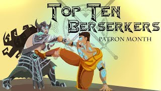 Top Ten Video Game Berserkers (Patreon Reward)
