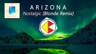 A R I Z O N A   Nostalgic ( Blonde Remix )