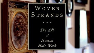 Introduction to Woven Strands: The Art of Human Hair Work