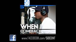 50 Cent - When I Come Back [Freestyle] [NEW February 2011] + Download Link