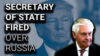 Coverup? Trump Fired Rex Tillerson Over Russia, Not Trade