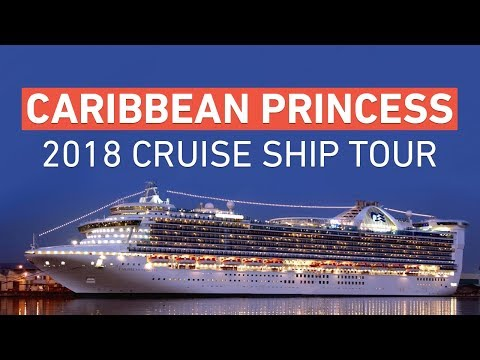 Caribbean Princess – Princess Cruises Ship Tour – 2018