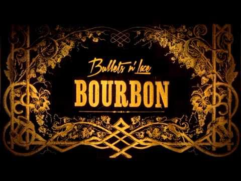 Bullets N' Lace - Bourbon (new)