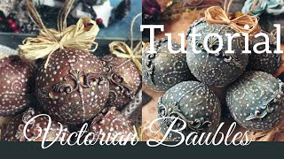 Victorian Inspired Christmas Baubles - Vintage Christmas DIY