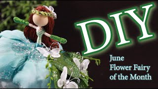 June Flower Fairy Of The Month   How To Make A Doll   How To Make A Flower Fairy