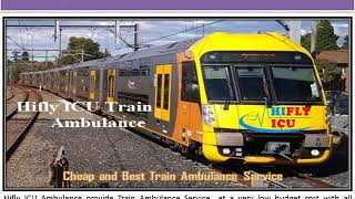 Book Low-Budget ICU Train Ambulance Service from Ranchi to Hyderbad By Hifl