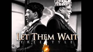 Chamillionaire - Let Them Wait (freestyle)