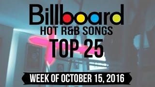Top 25 - Billboard R&B Songs | Week of October 15, 2016