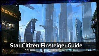Wie starte ich mit Star Citizen? [3.4] [Einsteiger Guide] [Deutsch]
