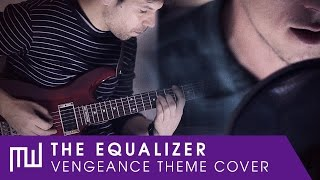 The Equalizer   Vengeance Theme (Electro Rock Cover)