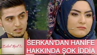 Zuhal Topal'la 86. Bölüm (HD)   Serkan'dan Hanife ile İlgili Şok İddia!