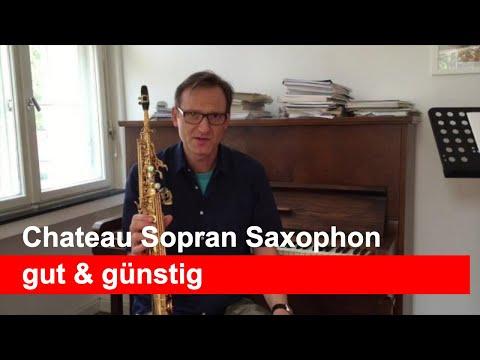 Gutes Sopran Saxophon Schülerinstrument Chateau DailySax Episode 111