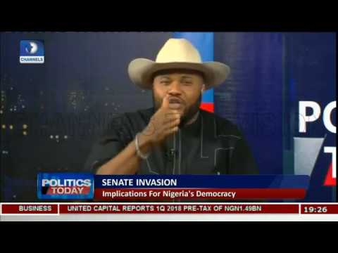 Senate Invasion: We All Must Condemn This Anti-Democratic Act-- Nwanyanwu |Politics Today|