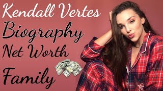 Kendall Vertes ★ Biography ★ Net Worth ★ Family ★ Lifestyle ★2018★Curious TV★