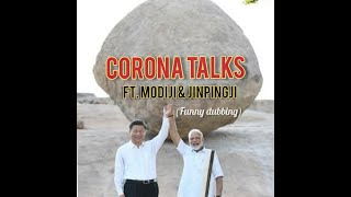 CORONA TALKS | MODI & JINPING | FUNNY DUBBING