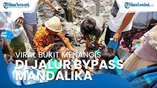 Warga Percaya Air Bukit Menangis Baypass Mandalika Dapat Sembuhkan Berbagai Macam Penyakit