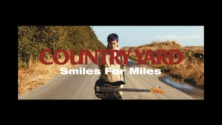 COUNTRY YARD – Smiles For Miles(OFFICIAL VIDEO)
