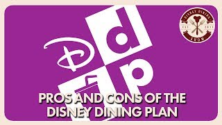 Pros And Cons Of The Disney Dining Plan | Disney Dining Show | 08/31/18