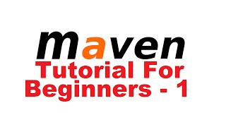 Maven Tutorial for Beginners 1 - Introduction
