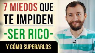 Video: 7 Miedos Que Te Impiden Ser Rico Y Cómo Superarlos