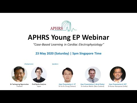 APHRS Young EP Webinar: Case-Based Learning in Cardiac ...