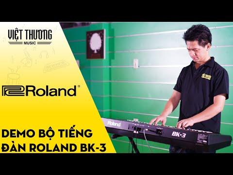 Demo bộ tiếng đàn organ Roland BK3