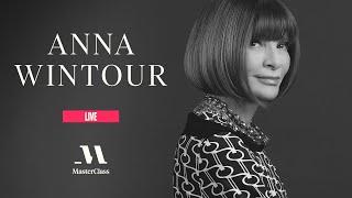 #MasterClassLive With Anna Wintour | MasterClass