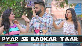 Pyaar Se Badkar Yaar | RISE OF BHAI's