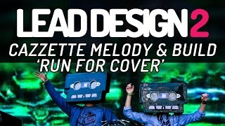 Lead Design 2: Cazzette 'Run For Cover' Melody (and build!)