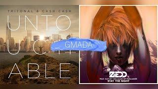 Untouchable vs. Stay The Night - Tritonal and Zedd (Mashup)