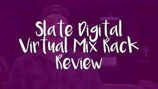 Slate Digital Virtual Mix Rack Review