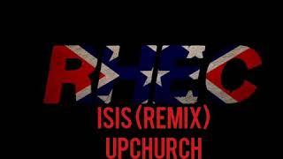 ISIS (REMIX) UPCHURCH