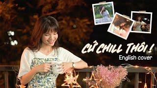 CỨ CHILL THÔI - Chillies ft Suni Hạ Linh & Rhymastic | English Cover by Step Up English