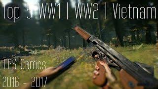Top 5 Upcoming WW1 WW2 & Vietnam FPS Games | 2016-2017