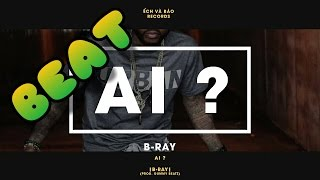 ( Beat ) Ai  - B Ray