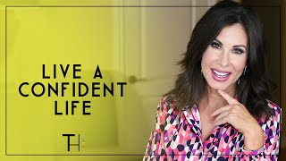 Create Your Confident Life   Live Your Optimal Life